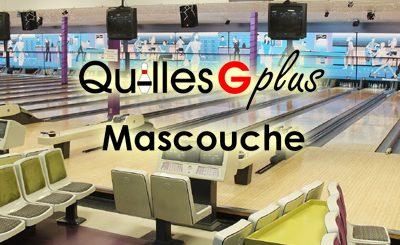 Quilles G Plus Mascouche